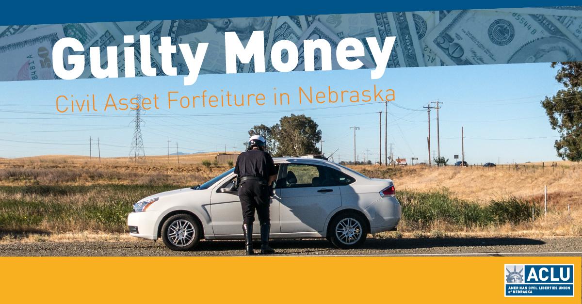 Guilty Money - Civil Forfeiture in Nebraska