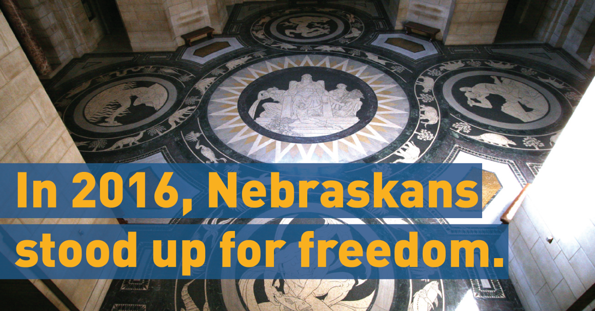 Image of rotunda with text: In 2016, Nebraskans stood up for freedom