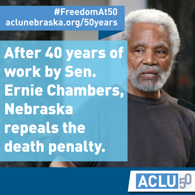 Photo of Senator Chambers with Text: AFter 40 years of work by Sen. Ernie Chambers, Nebraska repeals the death penalty.
