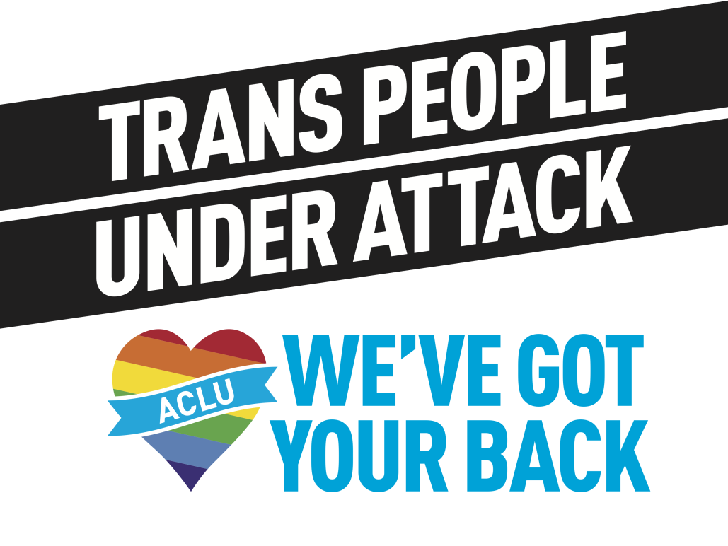 Text: Trans People Under Attack, We Got Your Back
