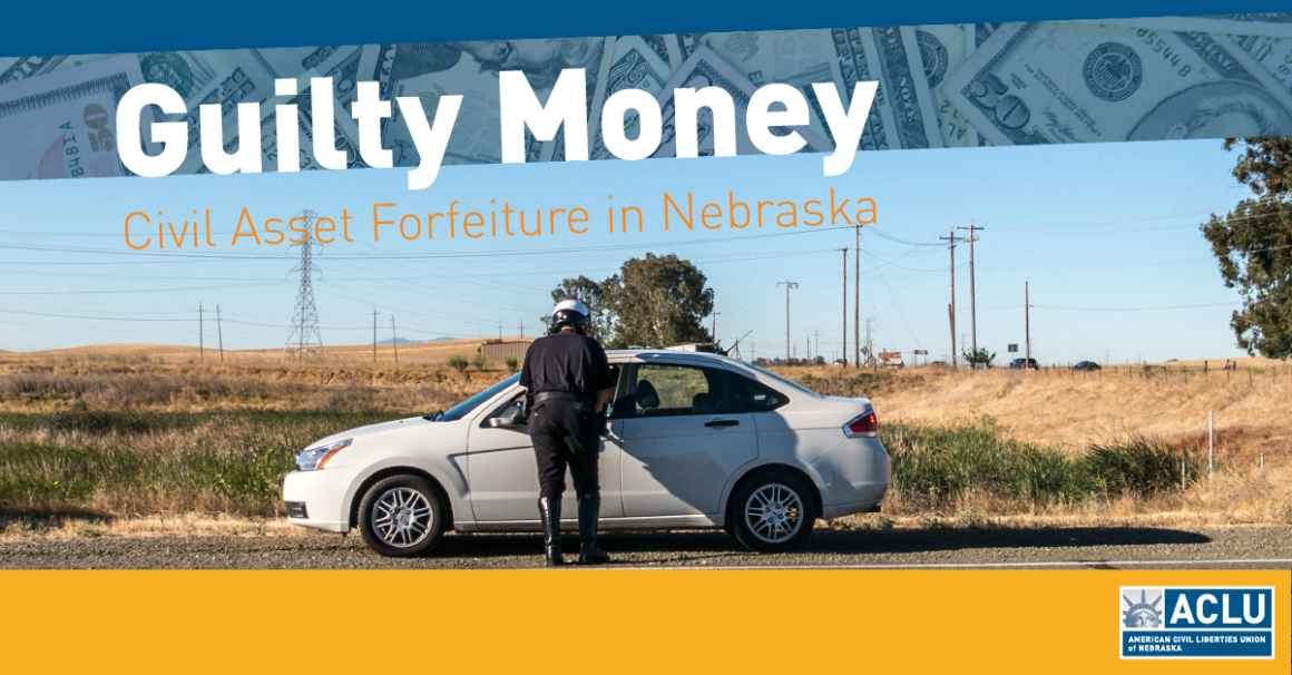 Guilty Money - Civil Forfeiture in Nebraska