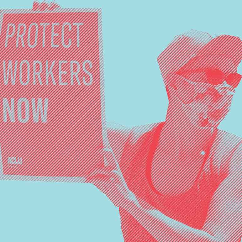 """A stylized photo of a person holding a protest sign reading """"Protect Workers Now"""""""