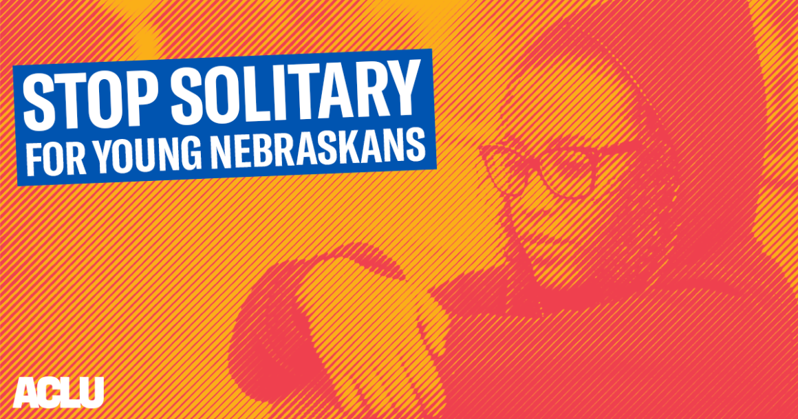 Stylized image of a teenage woman with text: Stop Solitary for Young Nebraskans