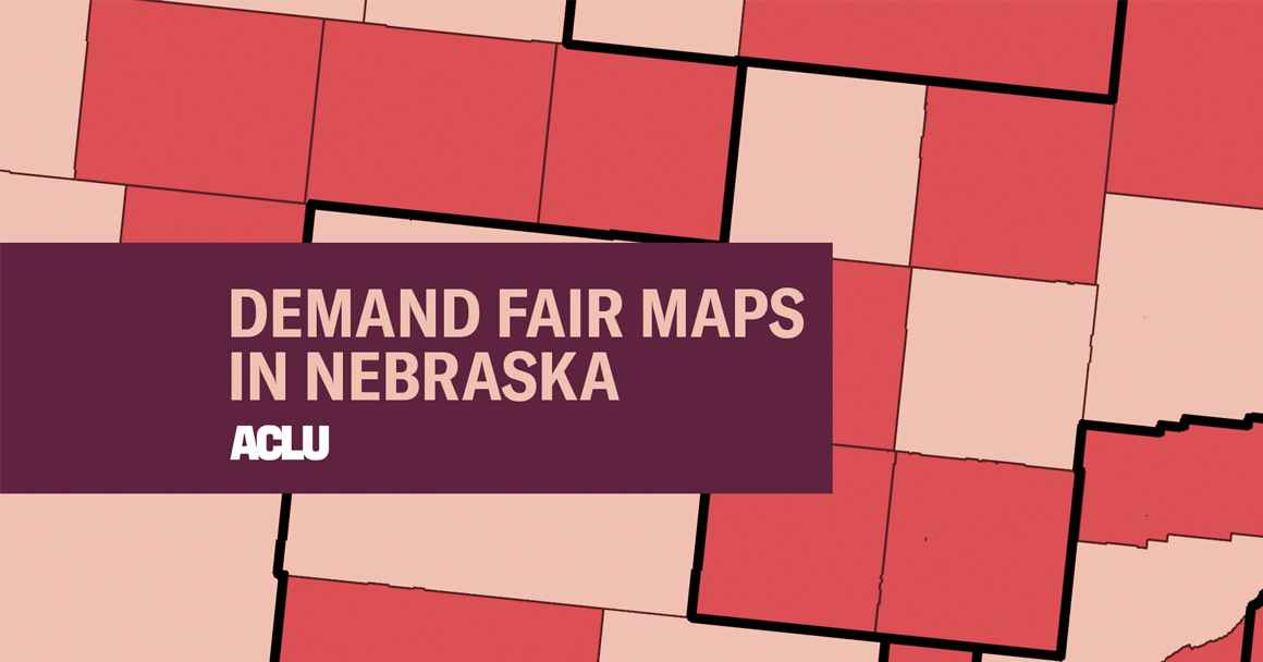A graphic reads Demand Fair Maps in Nebraska