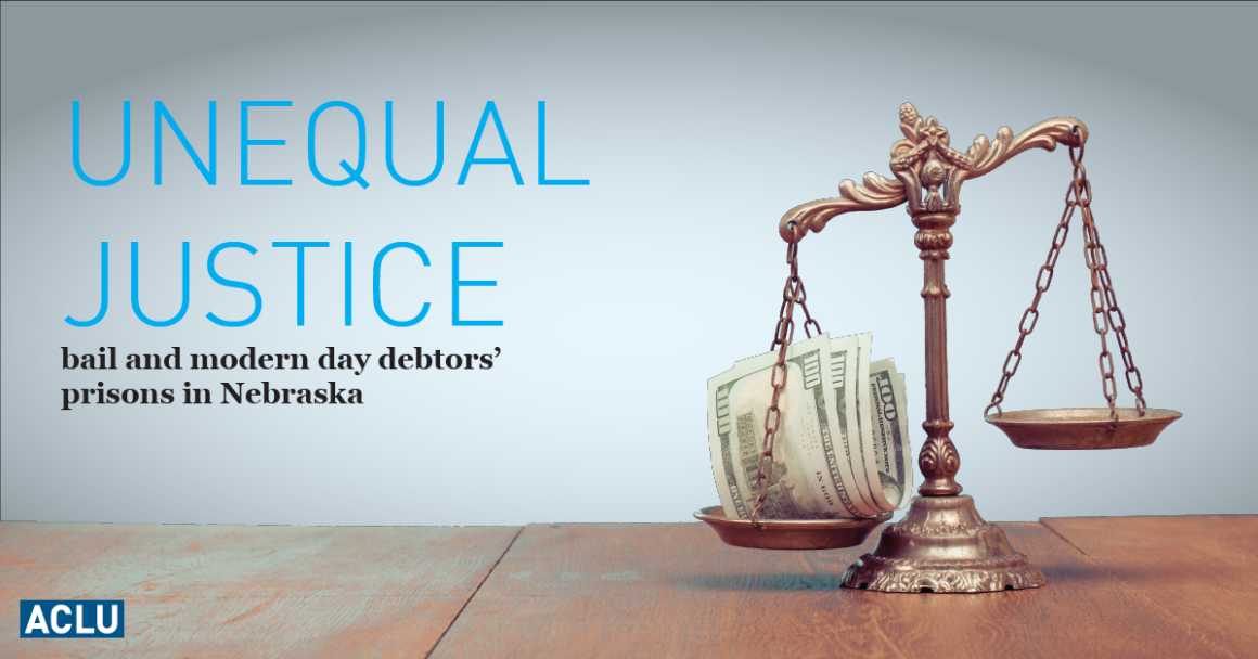 A justice scale holding money with the text: unequal justice bail and modern day debtors' prisons in Nebraska